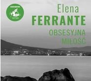 okładka Obsesyjna miłość, Książka | Elena Ferrante
