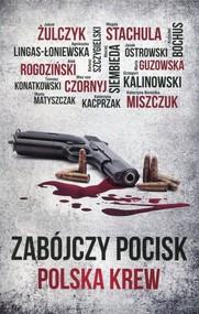 okładka Zabójczy pocisk Polska krew, Książka   Jakub Żulczyk, Alek Rogoziński, Agnieszka Lingas-Łoniewska