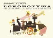okładka Lokomotywa - The Locomotive - La locomotive - Lokomotive, Książka | Julian Tuwim