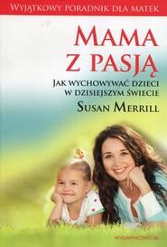 okładka Mama z pasją / Mocne matki mocni synowie / 10 zwyczajów szczęśliwych matek Pakiet, Książka | Susan Merrill, Meg Meeker