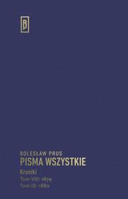 okładka Pisma wszystkie Kroniki Tom VIII: 1879, Tom IX: 1880, Książka | Bolesław Prus