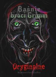 okładka Baśnie braci Grimm Oryginalne Tom 1, Książka | Wilhelm Grimm, Jacob Grimm
