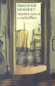 okładka Martwa natura z wędzidłem, Książka | Zbigniew Herbert