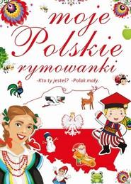 okładka Moje polskie rymowanki, Książka | Praca Zbiorowa
