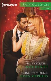 okładka Ślub z szejkiem / Klejnot w koronie, Książka | Kate Hewitt, Susan Stephens