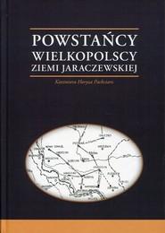 okładka Powstańcy Wielkopolscy Ziemi Jaraczewskiej, Książka | Kazimiera Horyza Pachciarz