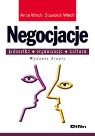 okładka Negocjacje Jednostka, organizacja, kultura, Książka | Anna Winch, Sławomir Winch