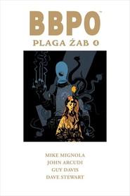 okładka BBPO Plaga żab Tom 4, Książka | Mike Mignola, John Arcudi, Guy Davis, Dave Stewart