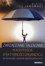 okładka Zarządzanie talentami w kontekście efektywności organizacji, Książka | Janowski Andrzej
