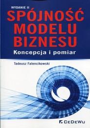 okładka Spójność modelu biznesu Koncepcja i pomiar, Książka | Falencikowski Tadeusz