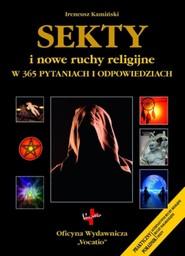 okładka Sekty i nowe ruchy religijne w 365 pytaniach i odpowiedziach, Książka | Ireneusz  Kamiński