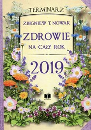okładka Zdrowie na cały rok 2019 Terminarz, Książka | Zbigniew T. Nowak