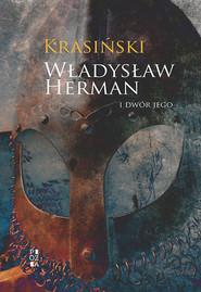 okładka Władysław Herman i dwór jego, Książka | Zygmunt Krasiński