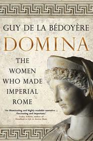 okładka Domina The Women Who Made Imperial Rome, Książka | la Bedoyere Guy de