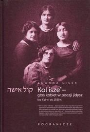 okładka Koli Isze Głos kobiet w poezji jidysz, Książka   Lisek Joanna