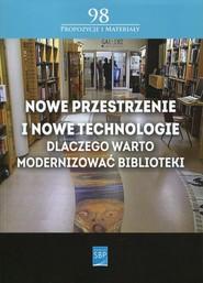 okładka Nowe przestrzenie i nowe technologie Dlaczego warto modernizować biblioteki, Książka   Andrzej Buck, Monika Simonjetz, Dawid Kotlarek