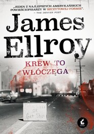 okładka Krew to włóczęga, Książka | James Ellroy