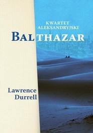 okładka Kwartet aleksandryjski: Balthazar, Książka | Lawrence Durrell