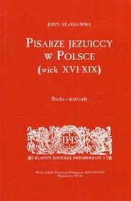 okładka Pisarze Jezuiccy w Polsce wiek XVI-XIX Studia i materiały, Książka | Starnawski Jerzy