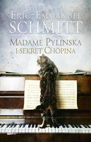 okładka Madame Pylinska i sekret Chopina, Książka | Eric-Emmanuel Schmitt