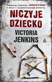 okładka Niczyje dziecko, Książka | Victoria Jenkins
