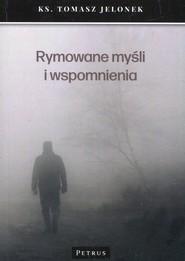 okładka Rymowane myśli i wspomnienia, Książka   Jelonek Tomasz
