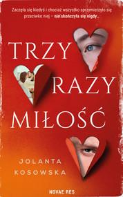 okładka Trzy razy miłość, Książka | Jolanta Kosowska