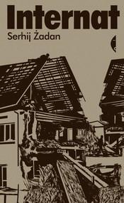 okładka Internat, Książka | Serhij Żadan