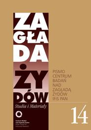 okładka Zagłada Żydów Studia i Materiały /Rocznik 14/ Pismo Centrum Badań nad Zagładą Żydów, Książka |