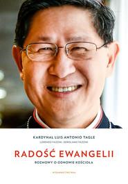 okładka Radość Ewangelii Rozmowy o odnowie Kościoła, Książka | Luis Antonio G. Tagle, Lorenzo Fazzini, Gerolamo Fazzini