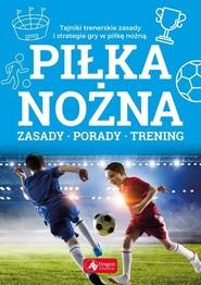 okładka Piłka nożna, Książka | Piotr Żak