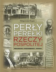 okładka Perły Perełki Rzeczypospolitej Prekursorzy Przedsiębiorcy Patrioci, Książka | Dygas Małgorzata