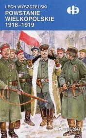 okładka Powstanie Wielkopolskie 1918-1919, Książka | Wyszczelski Lech