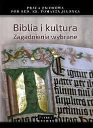 okładka Biblia i Kultura Zagadnienia wybrane, Książka   Jelonek Tomasz