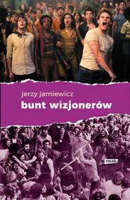 okładka Bunt wizjonerów, Książka | Jerzy Jarniewicz