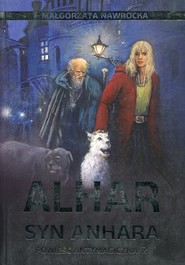okładka Alhar syn Anhara Powieść antymagiczna 2, Książka   Nawrocka Małgorzata