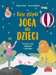 okładka Bose stópki Joga dla dzieci Ćwiczenia z jogi, oddychania i odpoczynku, Książka | Filippa Odeval, Karin Lundstrom