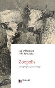okładka Zoopolis Teoria polityczna praw zwierząt, Książka | Sue Donaldson, Will Kymlicka