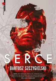okładka Serce, Książka | Szczygielski Bartosz