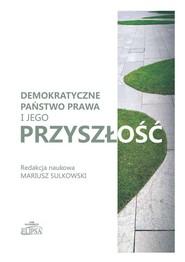 okładka Demokratyczne państwo prawa i jego przyszłość, Książka  