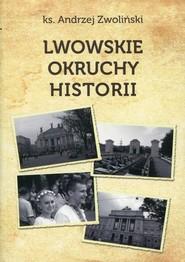 okładka Lwowskie okruchy historii, Książka | Andrzej Zwoliński