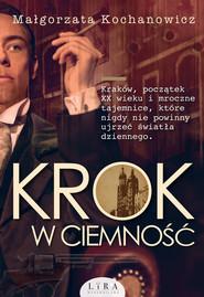 okładka Krok w ciemność, Książka | Małgorzata Kochanowicz