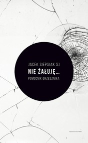 okładka Nie żałuję..., Książka   Siepsiak Jacek