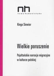 okładka Wielkie poruszenie Pojałtańskie narracje migracyjne w kulturze polskiej, Książka | Siewior Kinga