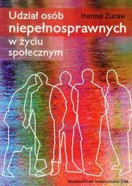 okładka Udział osób niepełnosprawnych w życiu społecznym, Książka | Hanna  Żuraw