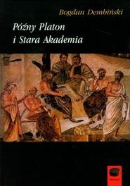 okładka Późny Platon i Stara Akademia, Książka | Dembiński Bogdan