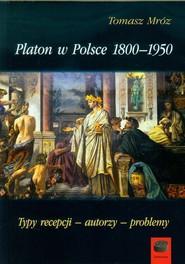 okładka Platon w Polsce 1800-1950 Typy recepcji - autorzy - problemy, Książka | Tomasz Mróz