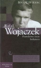 okładka Wielkie biografie Tom 28 Rafał Wojaczek Prawdziwe życie bohatera, Książka   Bogusław  Kierc