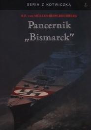 okładka Pancernik Bismarck, Książka | Mullenheim-Rechberg Burkar von