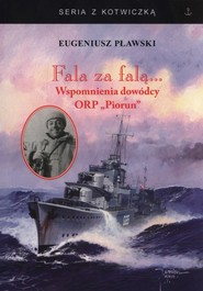 okładka Fala za falą Wspomnienia dowódcy ORP Piorun, Książka | Pławski Eugeniusz